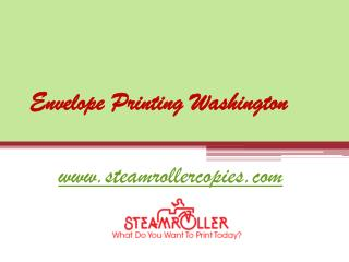 Cheap Envelope Printing Washington - www.steamrollercopies.com