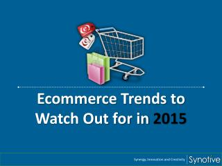 Ecommerce Trends to Watch Out for in 2015