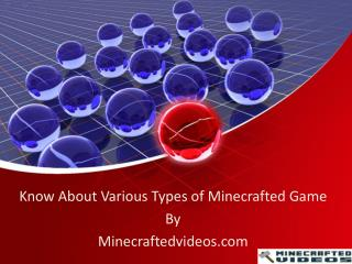 Know about various types of minecrafted game