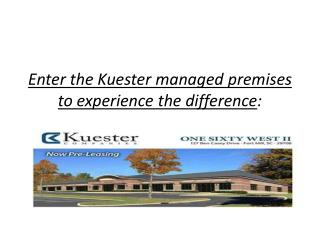 Enter the Kuester managed premises to experience the differe