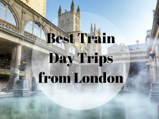 Train Day Trips from London