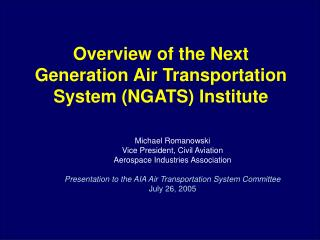 Overview of the Next Generation Air Transportation System (NGATS) Institute