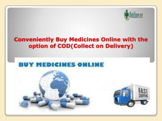 Conveniently Buy Medicines Online with the option of COD(Col