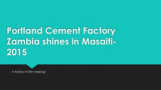 Portland Cement of Zambia shines in Masaiti-2015