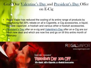 Regal Vapor Offer 20% Discount on all E-cig accessories.