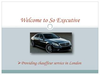 reliable and Affordable London Executive Chauffeurs Service