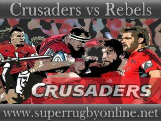 Crusaders vs Rebels live Super rugby