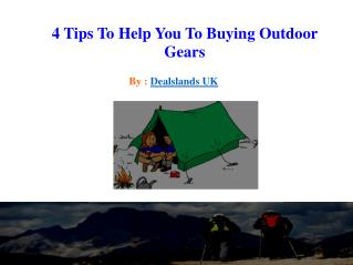 4 Tips To Help You To Buying Outdoor Gears