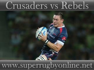 watch Crusaders vs Rebels live Super rugby