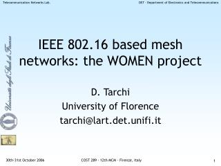 IEEE 802.16 based mesh networks: the WOMEN project
