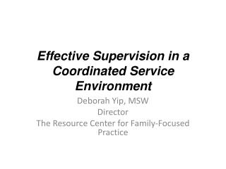 Effective Supervision in a Coordinated Service Environment