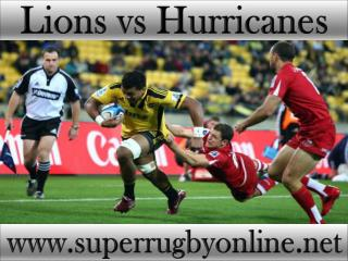 Lions vs Hurricanes live Super rugby
