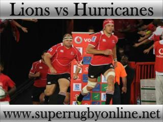 watch Lions vs Hurricanes online Super rugby 2015