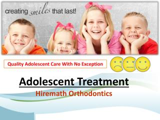 Adolescent Treatment Services At Hiremath Orthodontics