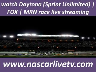 watch Daytona (Sprint Unlimited) | FOX | MRN race live strea