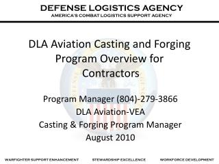 DLA Aviation Casting and Forging    Program Overview for  Contractors