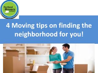 4 Moving tips on finding the neighborhood for you