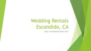 Wedding Rentals Escondido, CA
