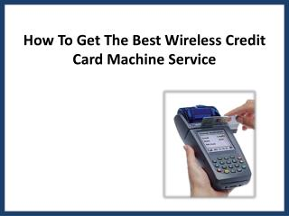How to Get the Best Wireless Credit Card Machine Service