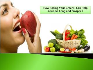 How 'Eating Your Greens' Can Help You Live Long and Prosper