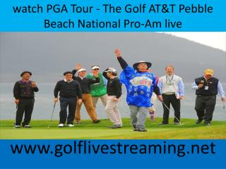 watch PGA Tour - The Golf AT&T Pebble Beach National Pro-Am