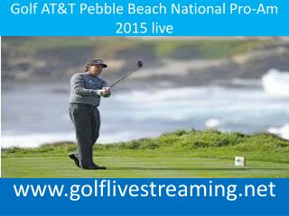 Golf AT&T Pebble Beach National Pro-Am 2015 live