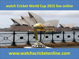 watch Cricket World Cup 2015 live online