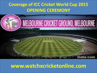 Coverage of ICC Cricket World Cup 2015 OPENING CEREMONY