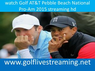 watch Golf AT&T Pebble Beach National Pro-Am 2015 streaming