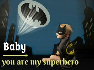 Baby you are my superhero