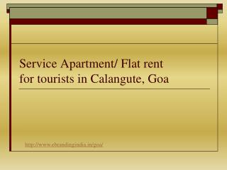 Service Apartment/ Flat rent for tourists in Calangute, Goa
