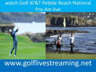 Golf AT&T Pebble Beach National Pro-Am 2015 live streaming