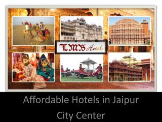 Affordable Hotels in Jaipur City Center - Hotel LMB