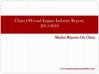 China Off-road Engine Industry Report, 2015-2018
