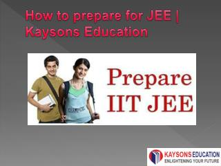 how to prepare for jee by kaysons education