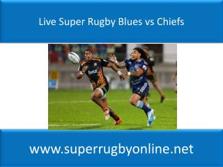 watch Blues vs Chiefs live Super rugby