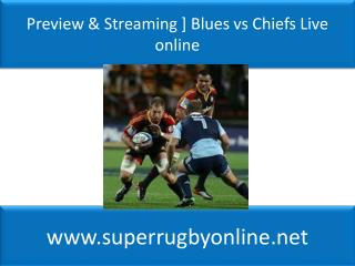 Blues vs Chiefs live Coverage on 14 feb 2015