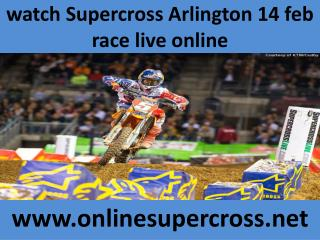watch Supercross Arlington 14 feb race live online
