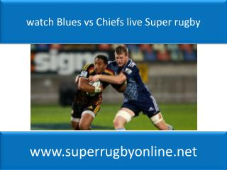 Blues vs Chiefs Live online Super Rugby Online