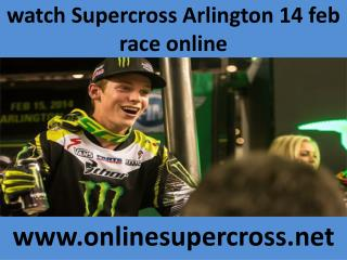 watch Supercross Arlington 14 feb live online