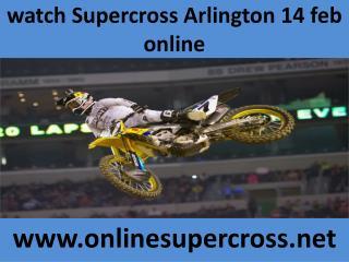 watch Supercross Arlington 14 feb Race online