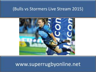 {hot^v$^hot}(Bulls vs Stormers Live Stream 2015)
