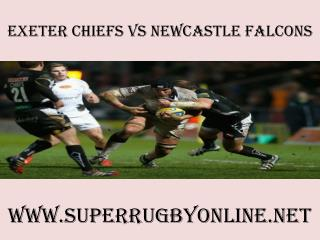 Watch Chiefs vs Newcastle Falcons Live Stream 2015 Online
