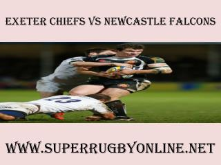 Watch Chiefs vs Newcastle Falcons Live Stream Rugby