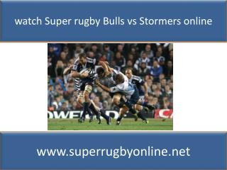 Bulls vs Stormers live Super XV Rugby 14 feb 2015