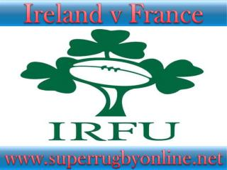 watch rugby Ireland vs France online