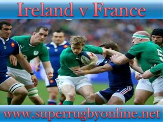 watch rugby Ireland vs France live stream