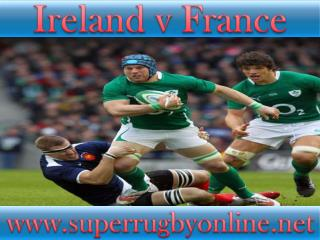 2015 Ireland vs France live rugby match