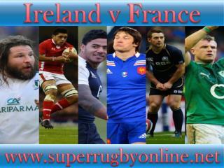 2015 1st match Ireland vs France live