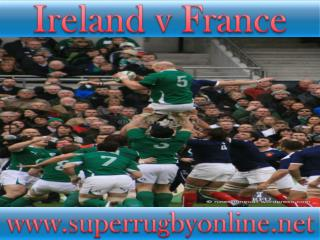 watch Rugby Ireland vs France stream